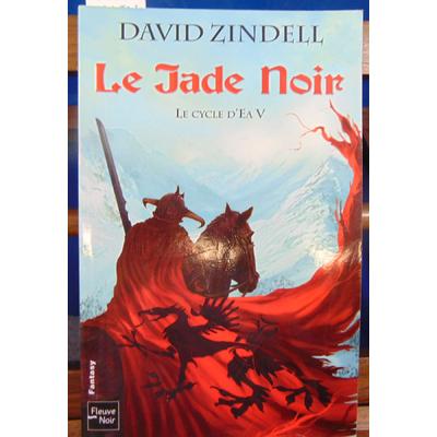 zindell David : Le Cycle d'Ea - T. 5 Le Jade noir...