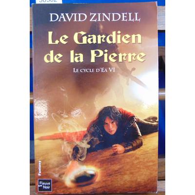 Zindell David : Le Cycle d'Ea - T. 6 : Le Gardien de la pierre...