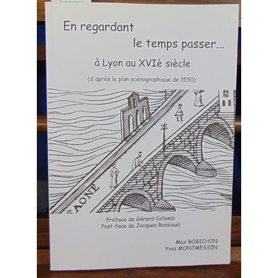 Bobichon Max : En regardant le temps passer... à Lyon au XVIe siècle : Regards sur le plan scénographique de l