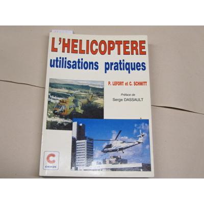 Lefort P : L'hélicoptère, utilisations pratiques...