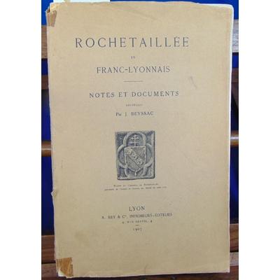 Beyssac J : Rochetaillée en Franc Lyonnais, notes et documents ...