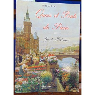 Gaillard Marc : Quais et ponts de Paris. Guide historique ...