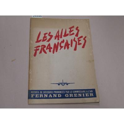 GRENIER Fernand : Les Ailes Françaises...