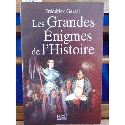 Gersal Frédérick : Les grandes énigmes de l'Histoire ...