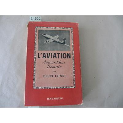 LEFORT Pierre : L'Aviation aujourd'hui - demain....