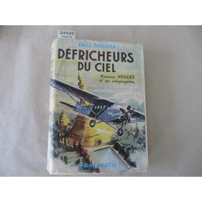 Maurice Noguès : Défricheurs du ciel...