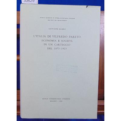 Busino Giovanni : L'Italia di Vilfredo Pareto. Economia e società in un carteggio del 1873-1923...