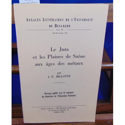 Millotte J. P : Le Jura et les plaines de Saône aux ages des métaux...