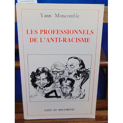 Moncomble Yann : Les professionnels de l'antiracisme...