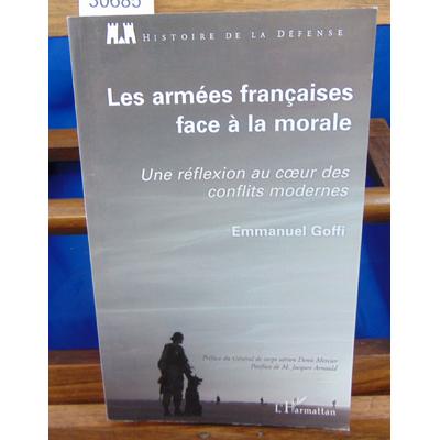 Goffi Emmanuel : Armees Françaises face a la Morale une Réflexion au Coeur des Conflits Modernes...