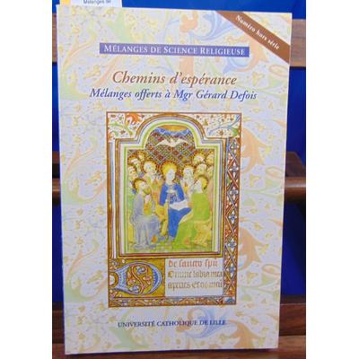 collectif  : Mélanges de science religieuse. chemins d'espérance. Offerts à Mgr Gérard Defois...