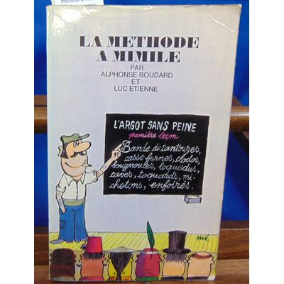 Boudard Alphonse : methode a mimile : l'argot sans peine... ...