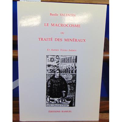 Basile Valentin : Le macrocosme ou traite des minéraux...