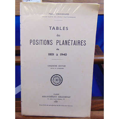 Choisnard Paul : Tables des positions Planétaires De 1801...