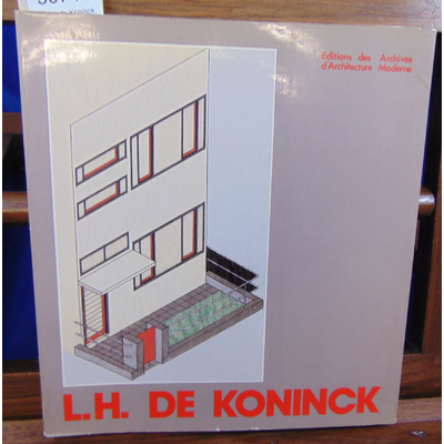 Delevoy R. L : L. H. de Koninck, architecte ...