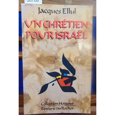 Ellul Jacques : Un Chrétien pour Israël...