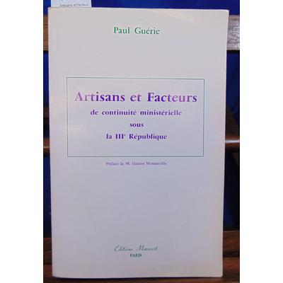 Guérie Paul : Artisans et facteurs de continuité ministérielle sous la IIIe république...