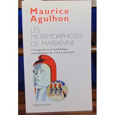 Agulhon Maurice : Les métamorphoses de marianne...
