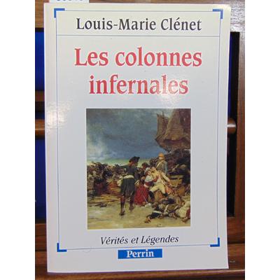 Clénet Louis-Marie : Les colonnes infernales ...