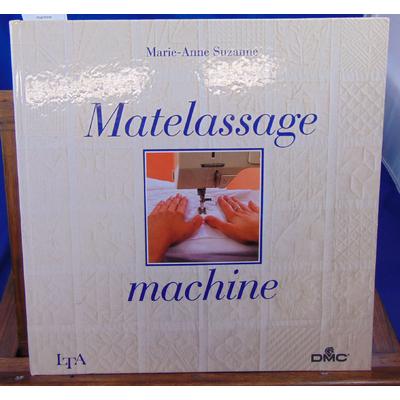 Suzanne Marie-Anne : Matelassage machine...