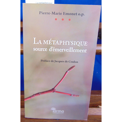 Emonet Pierre-Marie : La métaphysique source d'émerveillement...