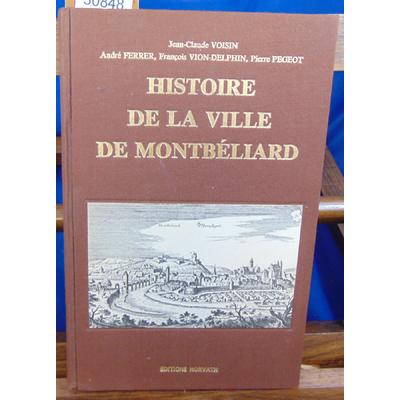 Voisin Jean CLaude : Histoire de la ville de Montbeliard...