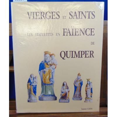 Cahn Laurent : Vierges et saints. Les statuettes en faïence de Quimper...