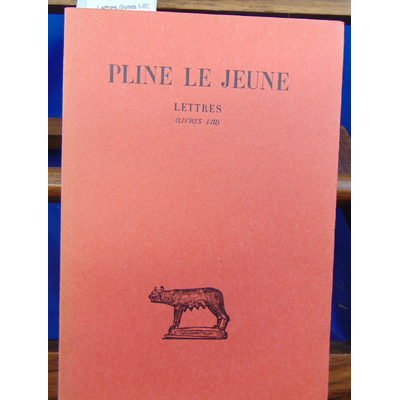 Pline Le  : Lettres (livres I-III)...