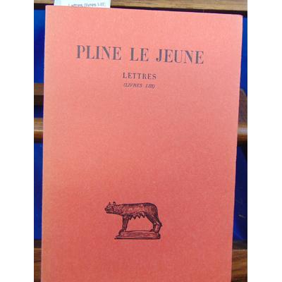 Pline Le  : Lettres (livres I-III)...