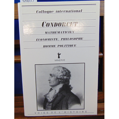 Collectif  : Condorcet Mathématicien économiste Philosophe Homme politique...