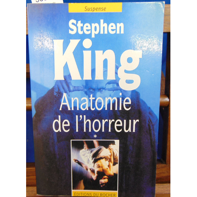 King Stephen : Anatomie de l'horreur, tome 1 ...