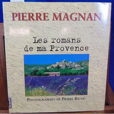 Magnan Pierre : Les romans de ma Provence...