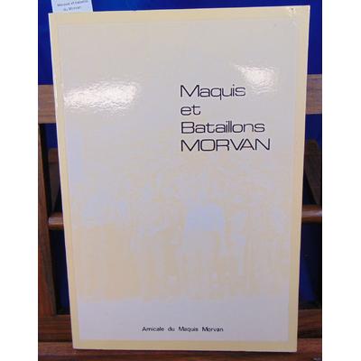 collectif  : Maquis et bataillon du Morvan...