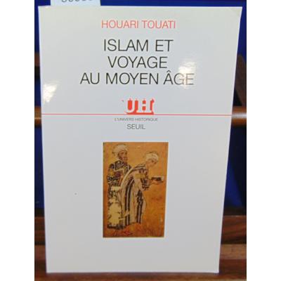 Touati Houari : Islam et voyage au Moyen Age...