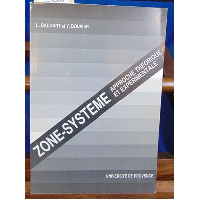 Gaudart L. et : Zone Systeme. Approche théorique et expérimentale...