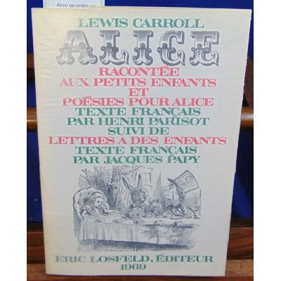 Carroll Lewis : Alice racontée aux petits enfants & posie pour Alice , suivi de Lettres à des enfants....