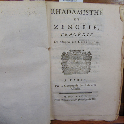 Crebillon  : Rhadamisthe et Zenobie, tragédie...