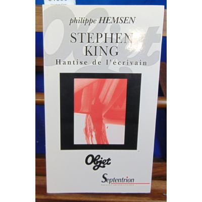 Hemsen Philippe : Stephen King : Hantise de l'écrivain ...