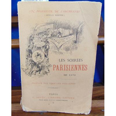 Mortier Arnold : Les soirées parisiennes de 1878, Par un Monsieur de l'orchestre...