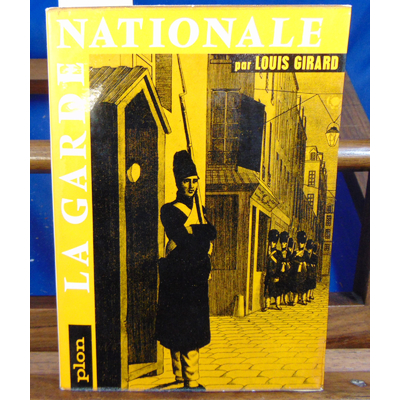 Girard Louis Dominique : La garde nationale...
