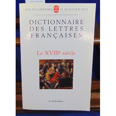 Grente M : Dictionnaire des lettres françaises. Le XVIIIe siècle...