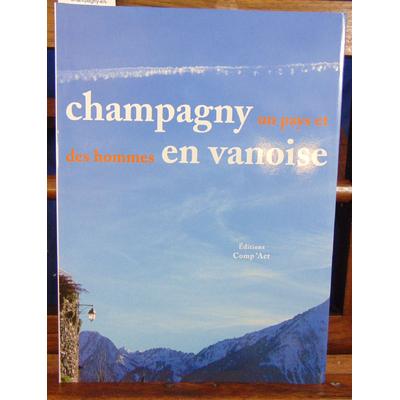 Préau Pierre : Champagny-en-Vanoise, un pays et des hommes ...