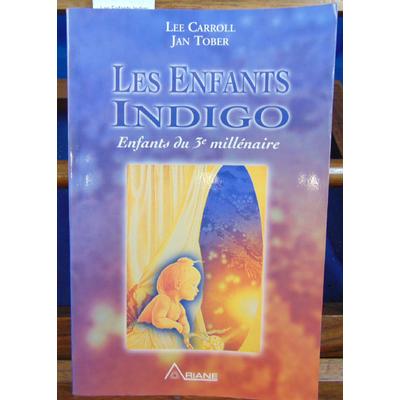 CAROLL Lee : Les Enfants Indigo : Enfants du 3e millénaire ...
