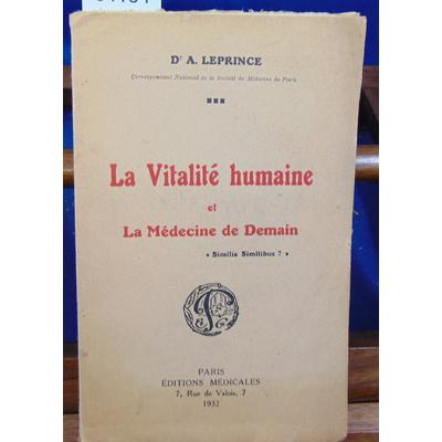 Leprince Dr A : La Vitalité humaine et la médecine de demain...