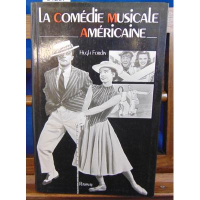 Fordin Hugh : La comédie musicale Américaine...