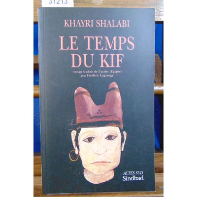 Shalabi Khayri : Le Temps du kif ...