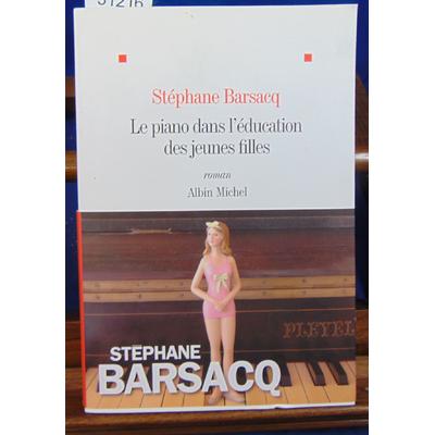 Barsacq Stéphane : Le piano dans l'éducation des jeunes filles...