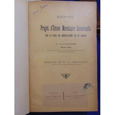 Barreme Jean : Exposé d'un projet d'union Monétaire Universelle sur la base du bimétallisme or et argent...