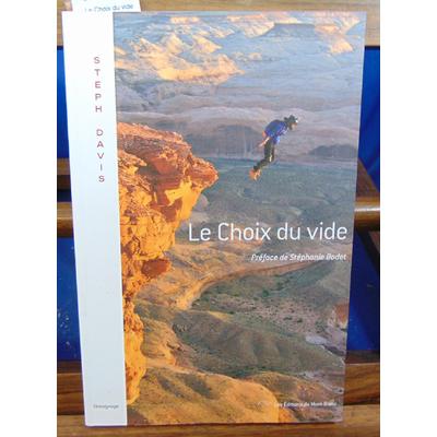 Davis Steph : Le Choix du vide...