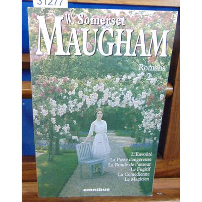 MAUGHAM W. Somerset : Romans 2 : L'Envoûté - La Passe dangereuse - La Ronde de l'amour - Le Fugitif - La Coméd
